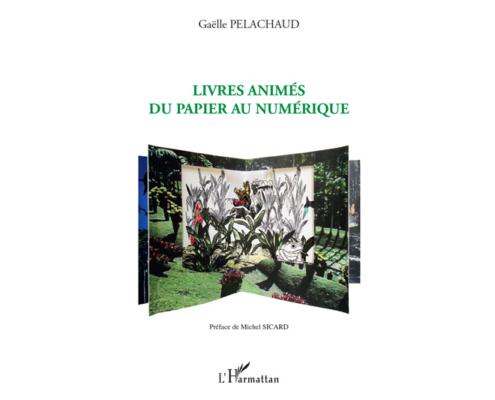 Livres animés, du papier au numérique, Gaelle Pelachaud